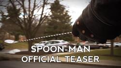 Spoon-Man Official Teaser Trailer