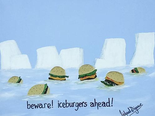 BEWARE ICEBURGERS AHEAD