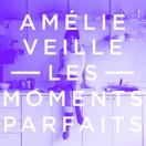 Les moments parfaits d'Amélie Veille
