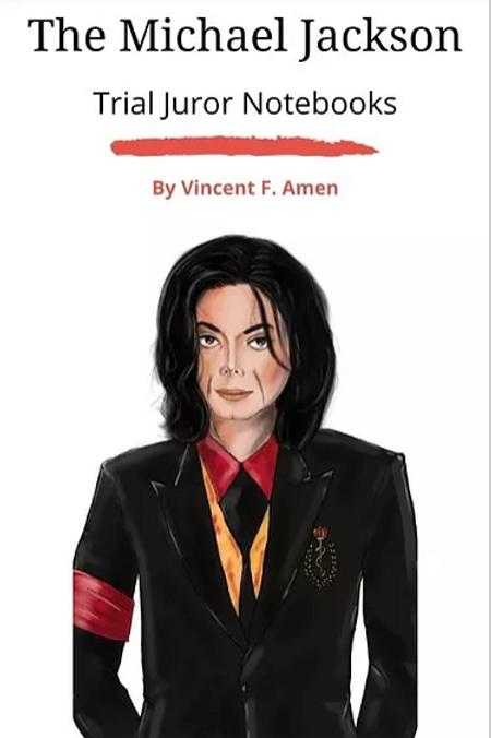 The Michael Jackson: Trial  Juror Notebooks