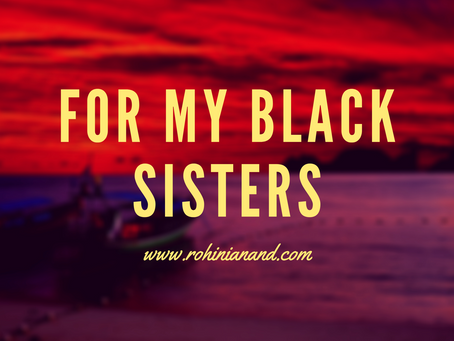 For my Black sisters