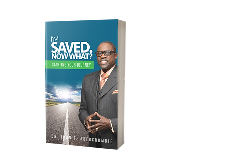 I'm Saved, Now What? Starting Your Journey