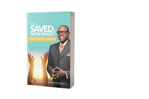 I'm Saved, Now What? Sanctification & Prosperity