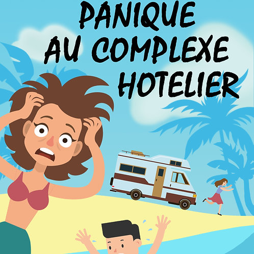 Animation touristique – Panique au complexe hôtelier