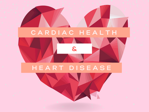 Cardiac Health & Heart Disease