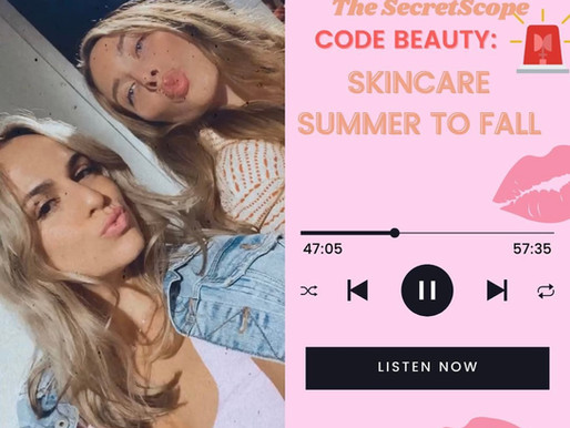 CODE BEAUTY: Skincare Summer to Fall
