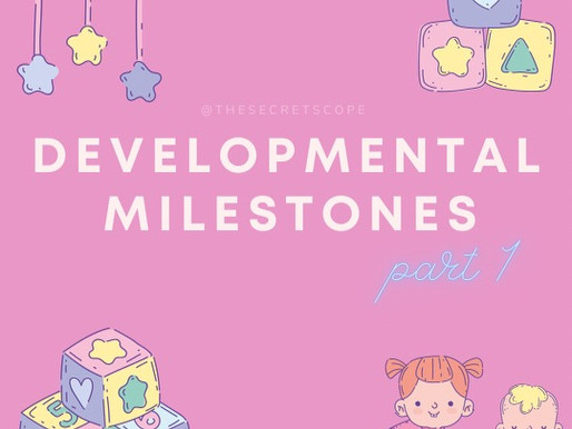 Developmental Milestones pt. 1