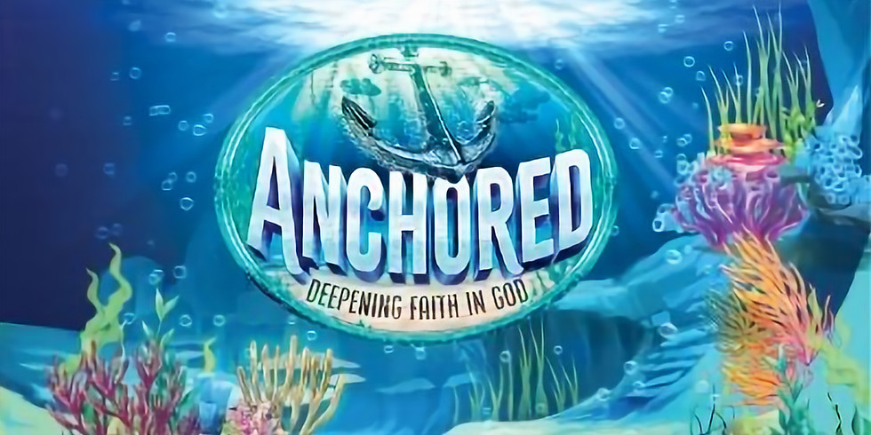 Anchored: Deepening Faith in God VBS