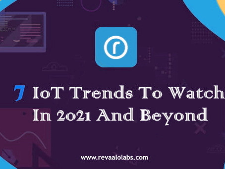 7 IoT Trends To Watch In 2021 And Beyond