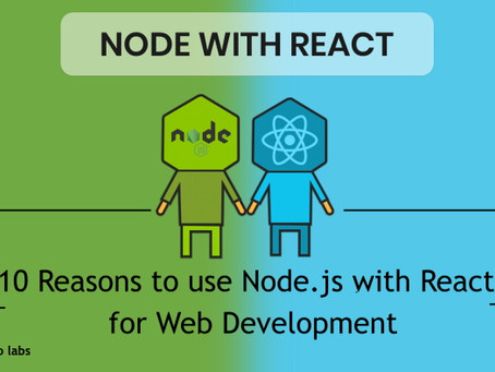 Top Reasons to use Node.js with React for Web Development