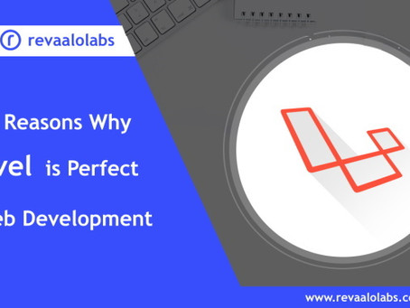 Top 10 Reasons Why Laravel is Perfect For Web Development