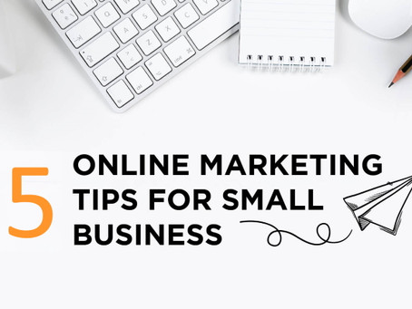 Top 5 Digital Marketing Tips for Small Business