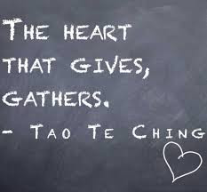 The Heart that Gives, Gathers - Tao Te Ching
