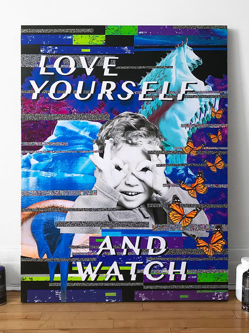 Love yourself and watch - 36x48""