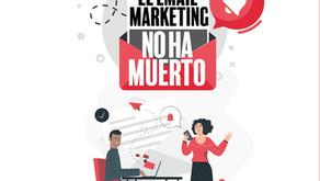 El email marketing no ha Muerto