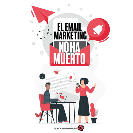 El email marketing no ha Muerto
