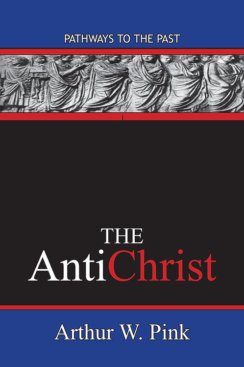 The AntiChrist by Arthur W Pink