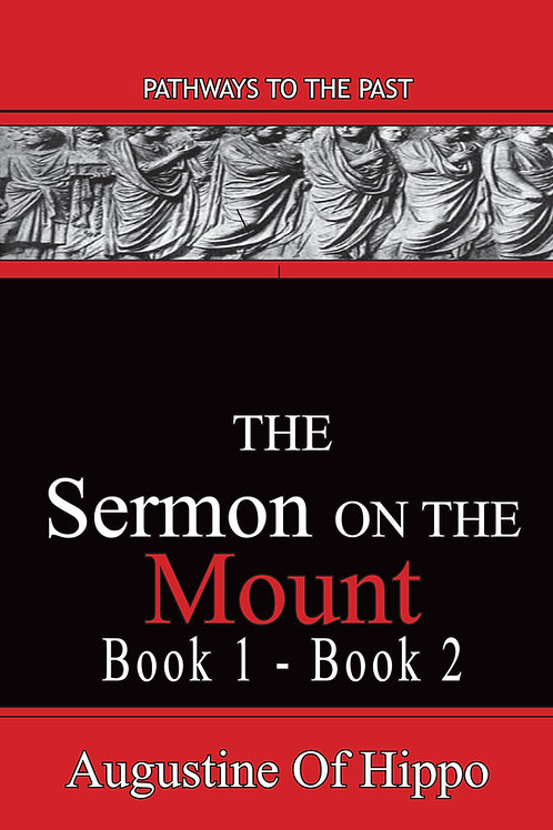 The Sermon On The Mount (Book 1 & 2) by Augustine