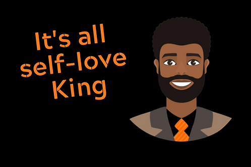 It's all Self-Love King