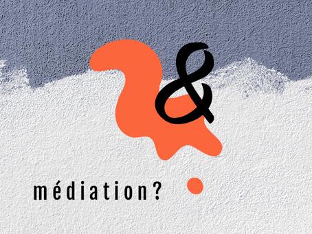 Médiation?