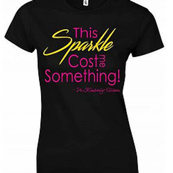 This Sparkle Cost me Something T-shirt