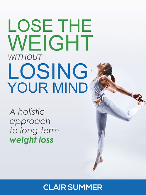 Lose the Weight without Losing your Mind