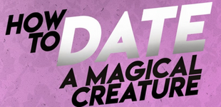 How To Date A Magical Creature (Web Series, 2020)