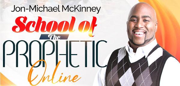 Jon-Michael McKinney School of the Prophetic