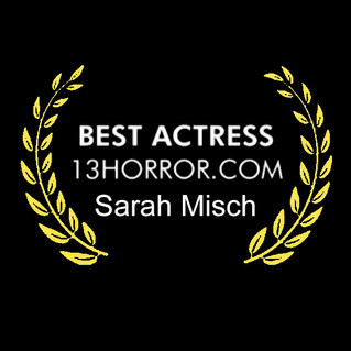 "Sarah named ""Best Actress in a Short Film"" by 13Horror.com!"
