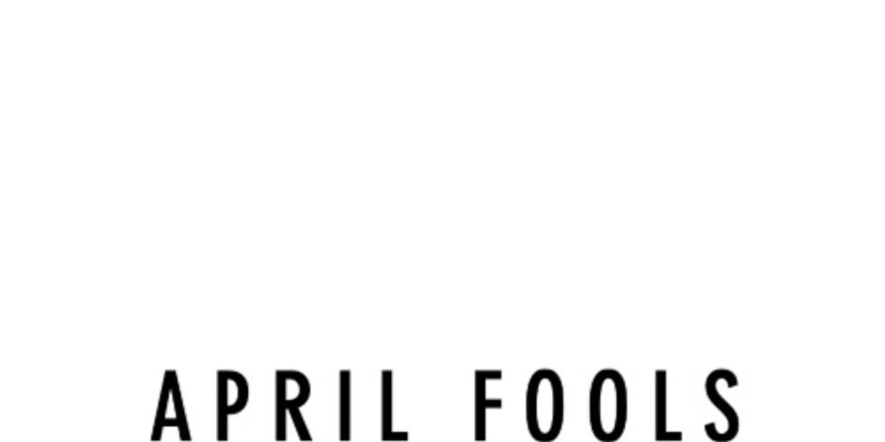 TPR: APRIL FOOLS FILM FEST