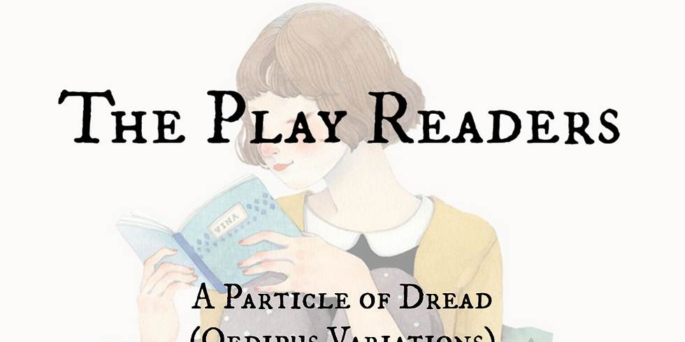 A Particle of Dread (Oedipus Variations) by Sam Shepard