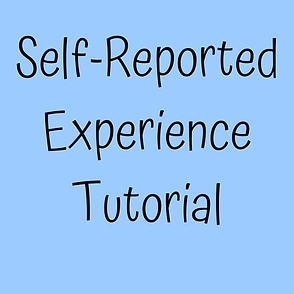 Self-Reported Experience Tutorial.png
