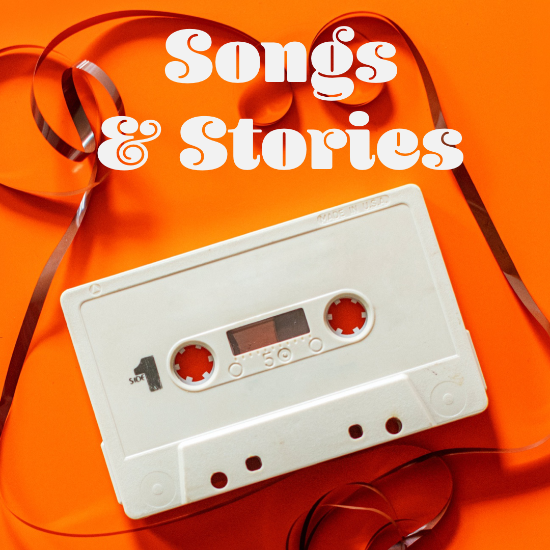 Songs & Stories: Part 3