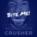 addiction crusher bite me podcast channo