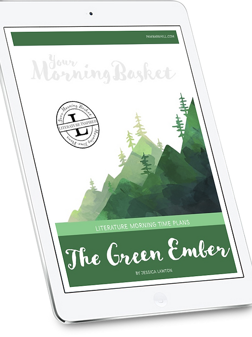 The Green Ember Morning Time Plans