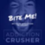 Bite Me_My Fave Addiction To Crush_Podca