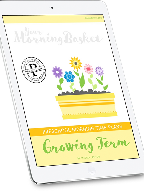 Growing Term: Preschool Morning Time Plans