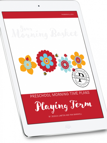 Playing Term: Preschool Morning Time Plans