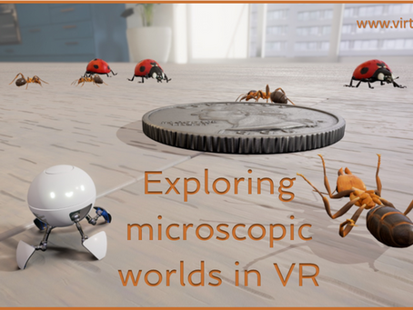Exploring microscopic worlds in VR