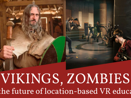 Vikings, Zombies and LBVR for education