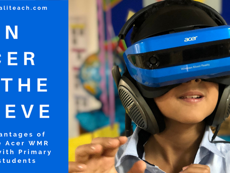 Using the Acer WMR with Primary students