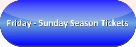 Friday-Sunday Season Tickets