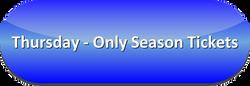Thurday-Only Season Tickets