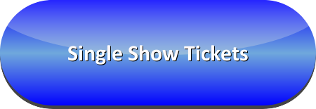 Single Show Tickets