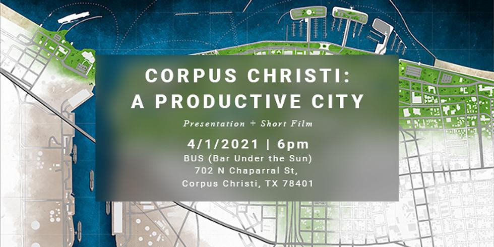 Corpus Christi - A Productive City.