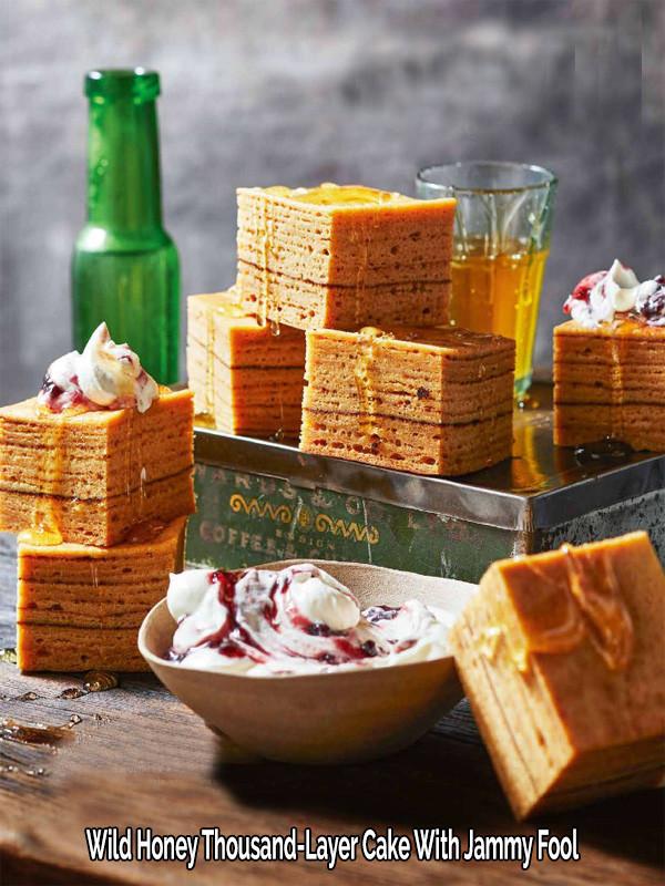 Wild Honey Thousand-Layer Cake With Jammy Fool