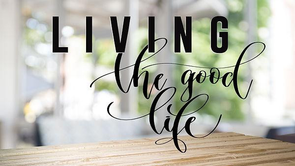 Living the Good Life_3.jpg