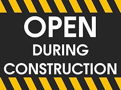 open during construction.jpg