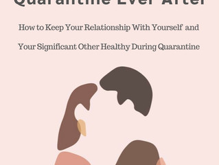Quarantine Ever After:  Keeping Your Relationship With Yourself and Your Significant Other Healthy D