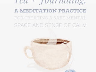 Tea Meditation + Journaling